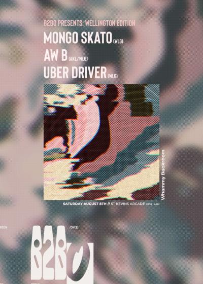 B2BO Presents : Mongo Skato  //  Uber Driver  //  Aw B  [WLG]