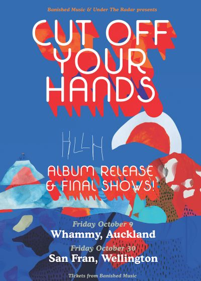 Cut Off Your Hands HLLH Album Release And Final Shows