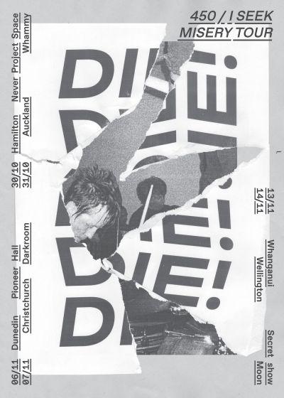 Die! Die! Die! '450/I Seek Misery' Release Tour