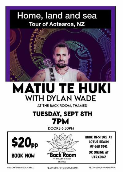 Matiu Te Huki w/ Dylan Wade