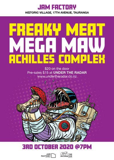 Freaky Meat, Mega Maw, Achilles Complex