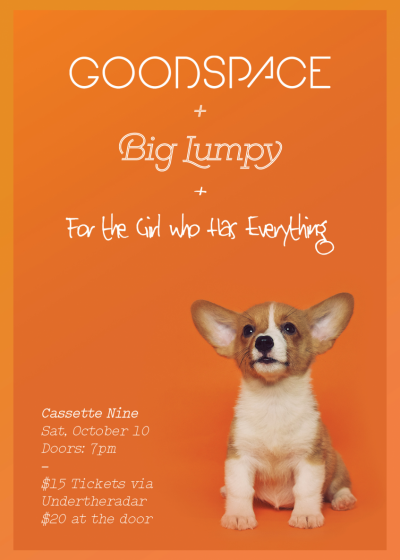 Goodspace + Big Lumpy + For The Girl Who Has Everything