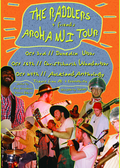 The Raddlers - Aroha Nui Tour