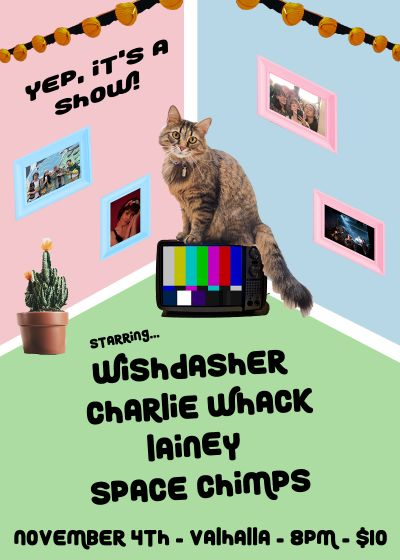 Yep, It's A Show! - Wishdasher / Charlie Whack / Space Chimps