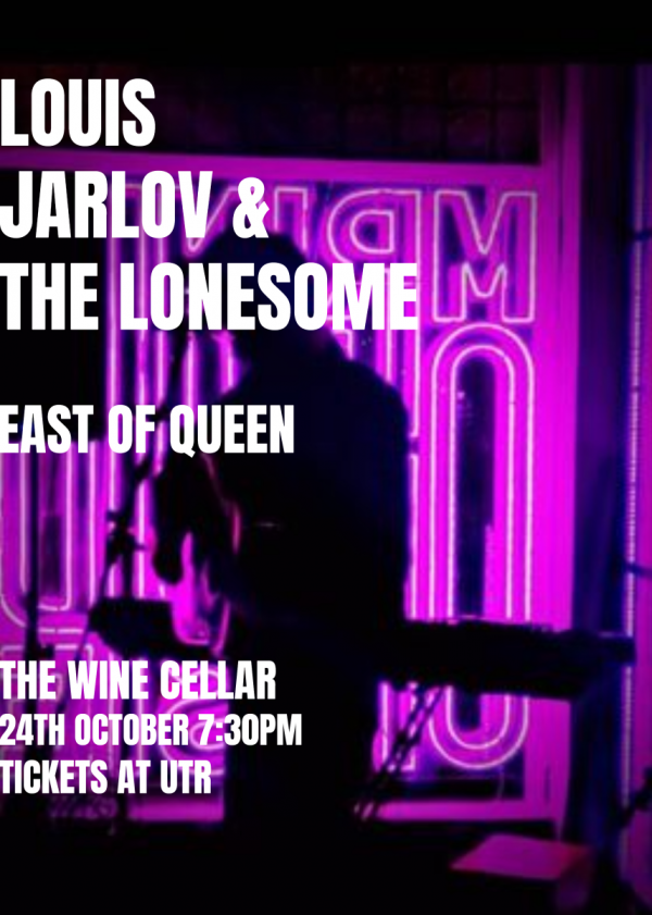 Louis Jarlov And The Lonesome w/ East Of Queen
