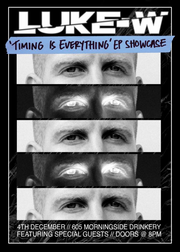 Luke-W 'Timing Is Everything' EP Showcase