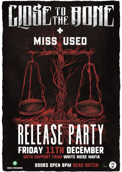 Close To The Bone + Miss Used Release Party