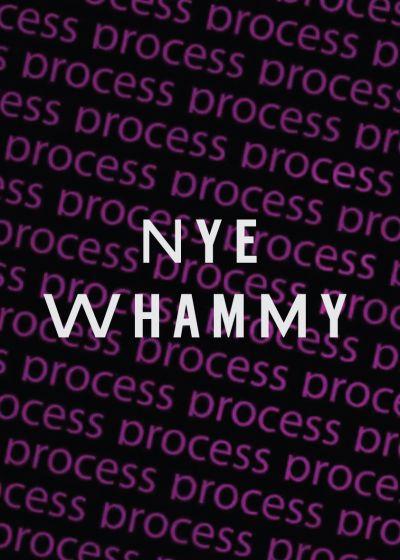 Process /// NYE /// Whammy