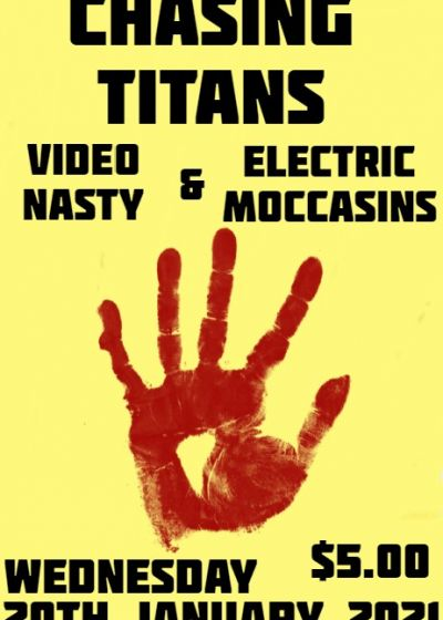 Chasing Titans, Video Nasty And Electric Moccasins