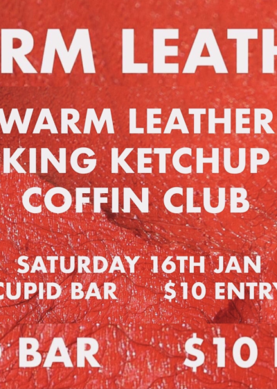Warm Leather, King Ketchup And Coffin Club