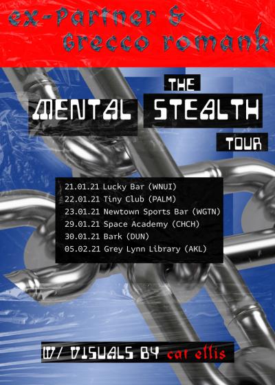 Ex Partner + Grecco Romank : Mental Stealth Tour