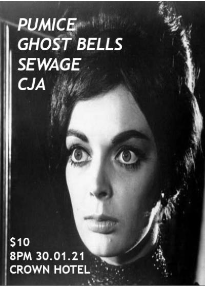 Pumice, Ghost Bells, Sewage, CJA