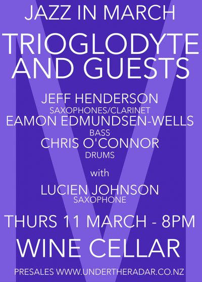 Jazz In March - Trioglodyte w/ Lucien Johnson