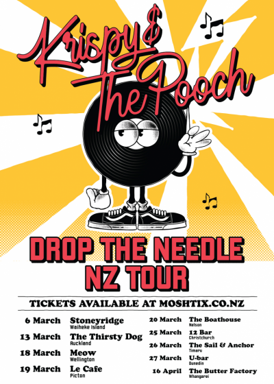 Krispy And The Pooch   Drop The Needle NZ Tour