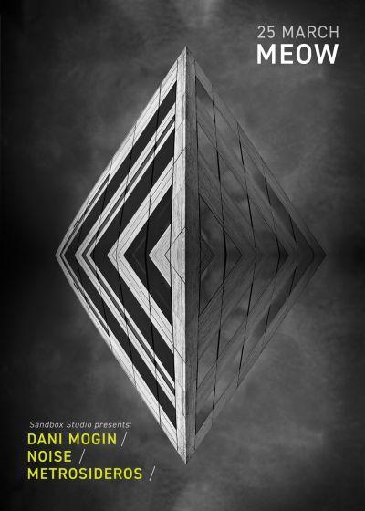 Sandbox Studio Presents: Dani Mogin / Noise / Metrosideros