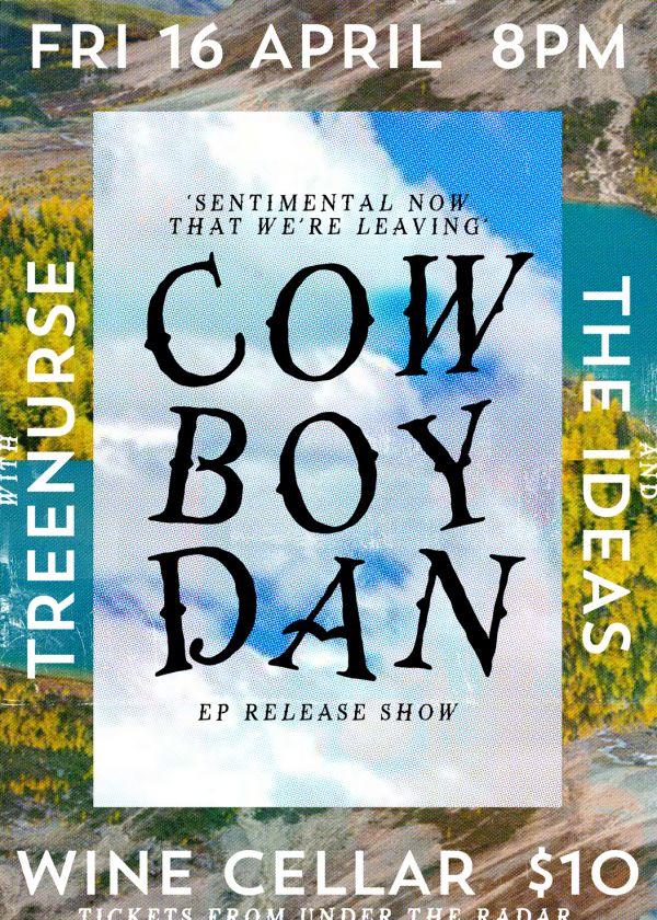 Cowboy Dan 'Sentimental Now That We're Leaving' Ep Release w/Treenurse