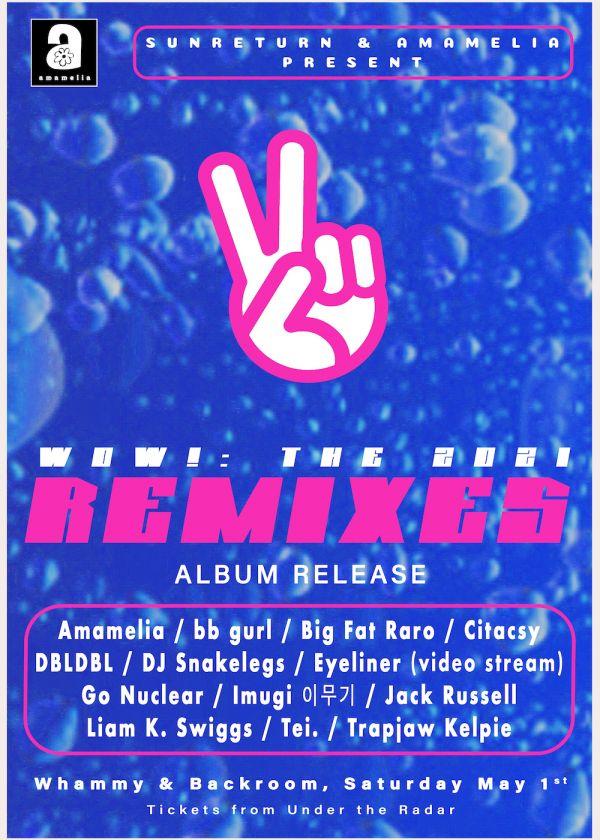 Amamelia - 'WOW! The 2021 Remixes' Album Release