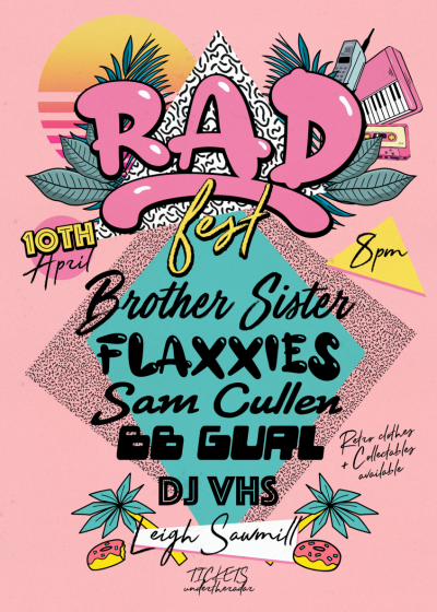 Rad Fest - Brother Sister, Flaxies, Sam Cullen, BB Gurl And DJ VHS