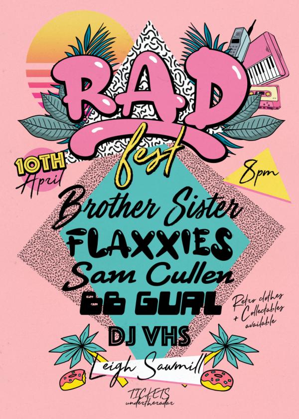 Rad Fest - Brother Sister, Flaxies, Sam Cullen, BB Gurl And DJ VHS