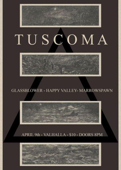 Tuscoma / Glassblower / Marrowspawn / Happy Valley