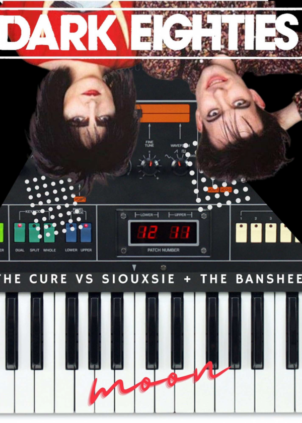 The Dark Eighties: The Cure Vs. Siouxsie