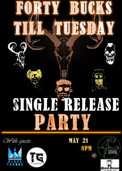 Forty Bucks Till Tuesday Single Release Party