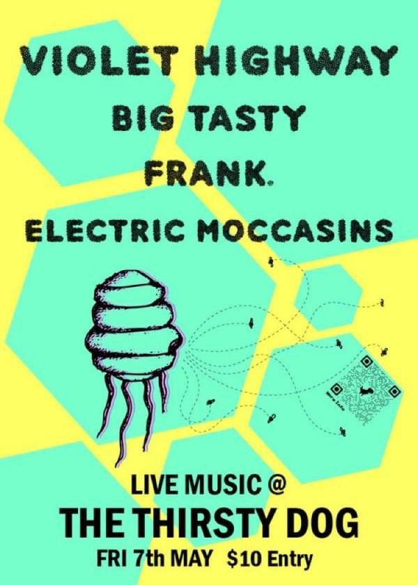 Violet Highway / Big Tasty / Frank. / Electric Moccasins