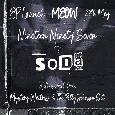Soda : EP Launch Nineteen Ninety Seven