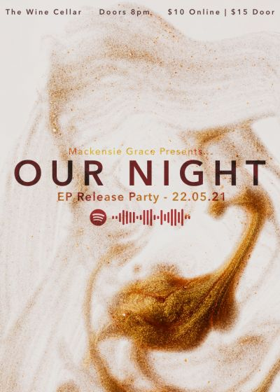 Our Night EP Release Party - Mackensie Grace (ft. Montgomery)