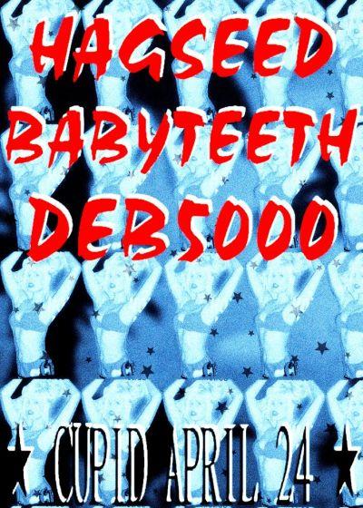 Hagseed, Babyteeth And Deb5000