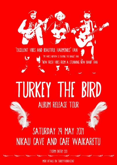 Turkey The Bird Album Release Tour Nikau Cave And Cafe