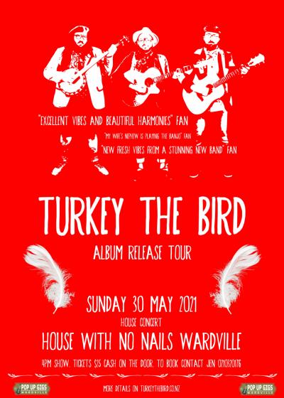 Turkey The Bird Album Release Tour House With No Nails