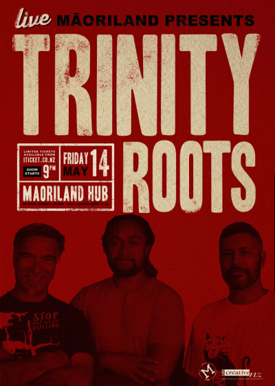 Māoriland Presents...  Trinity Roots