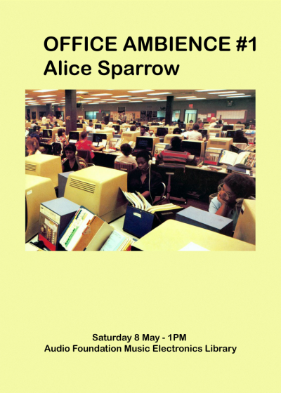 Office Ambience #1: Alice Sparrow
