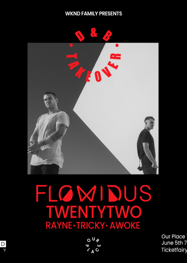 Drum And Bass Takeover Ft: Flowidus, Twenty Two, Rayne, Tricky, Awoke