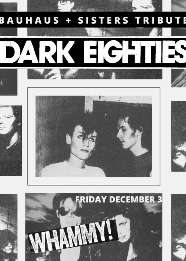 The Dark Eighties: Bauhaus + Sisters Tribute