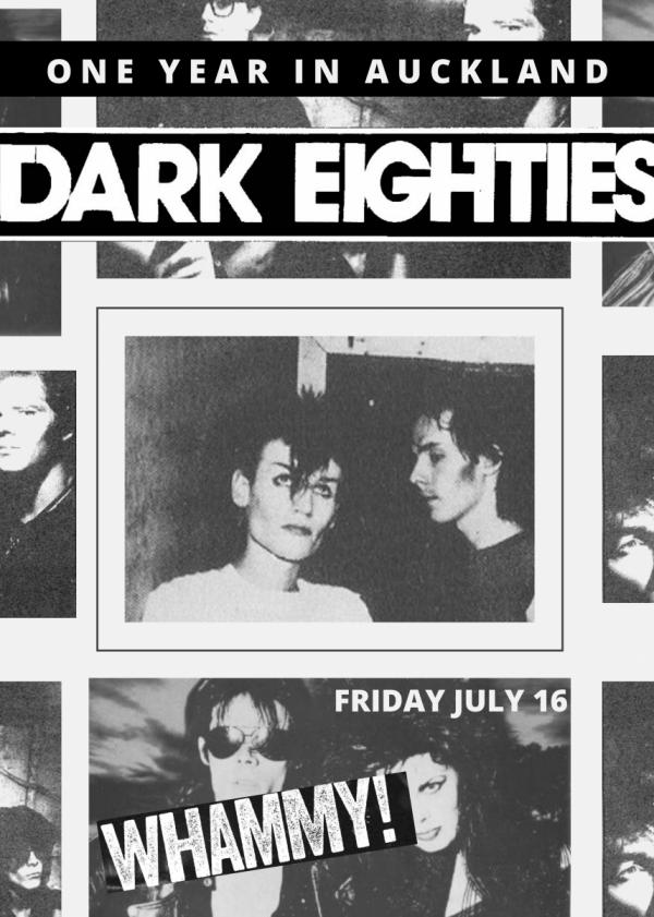 The Dark Eighties: Auckland One Year Anniversary