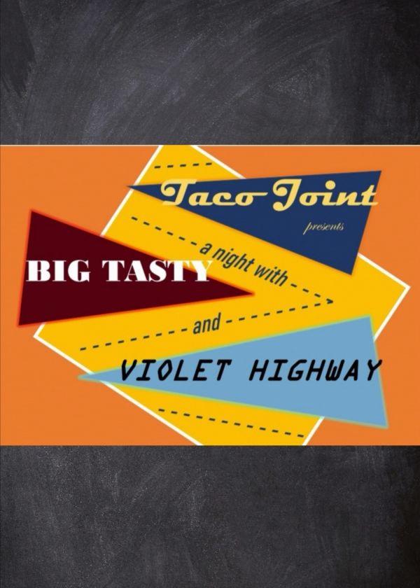 Taco Joint / Violet Highway / Big Tasty