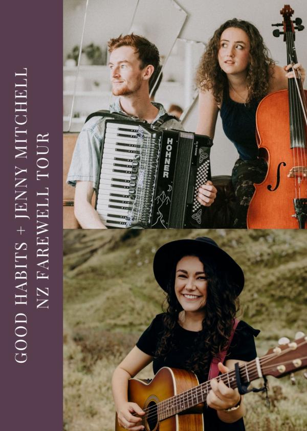 Good Habits UK - NZ Farewell Tour + Jenny Mitchell