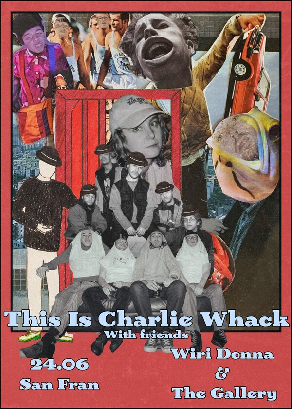 This Is Charlie Whack w/ Wiri Donna And The Gallery