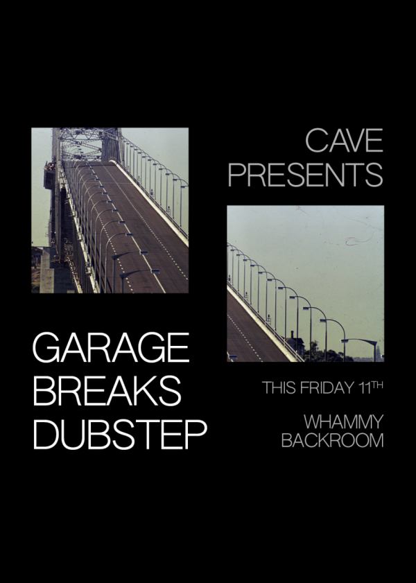 Cave Presents: Garage, Breaks, Dubstep
