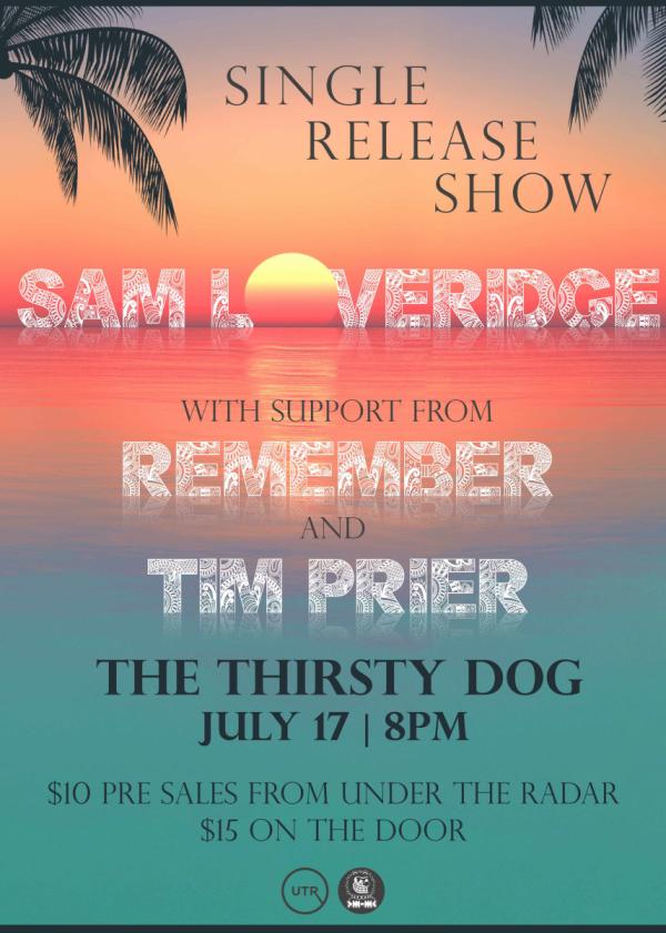 Sam Loveridge - Single Release w/ Tim Prier and Remember