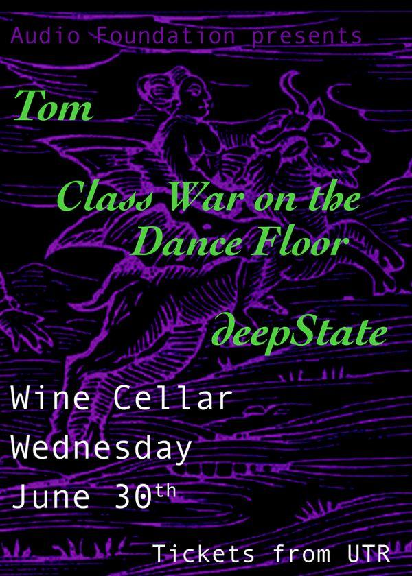 Class War On The Dance Floor, Tom, Deepstate