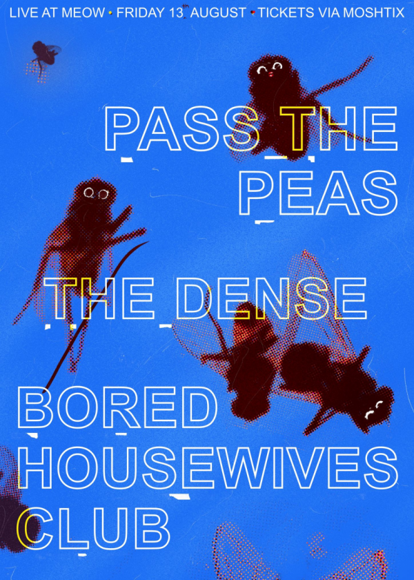 Pass The Peas // The Dense // Bored Housewives Club