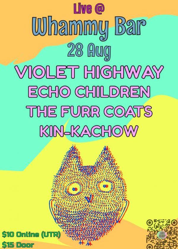 Violet Highway / Echo Children / The Furr Coats / Kin-kachow