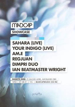 Madcap Showcase: Your Indigo (live), Sahara (live), And Friends