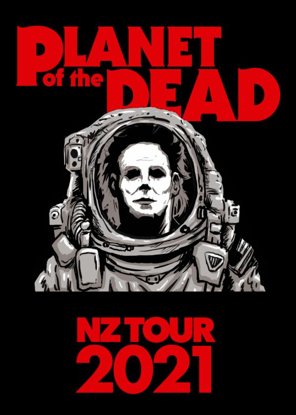 Planet Of The Dead NZ Tour 2021
