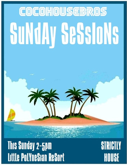 Sunday Sessions by Coco House Bros : 003