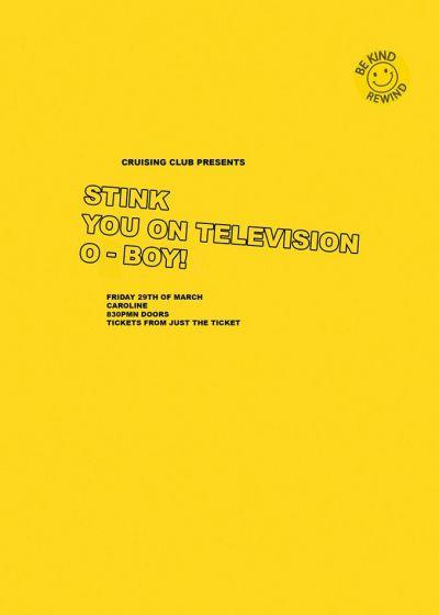 Stink, You On Television, O-Boy