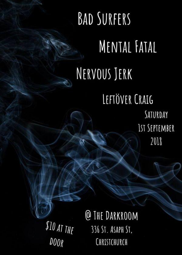 Leftover Craig, Nervous Jerk, Mental Fatal, Bad Surfers